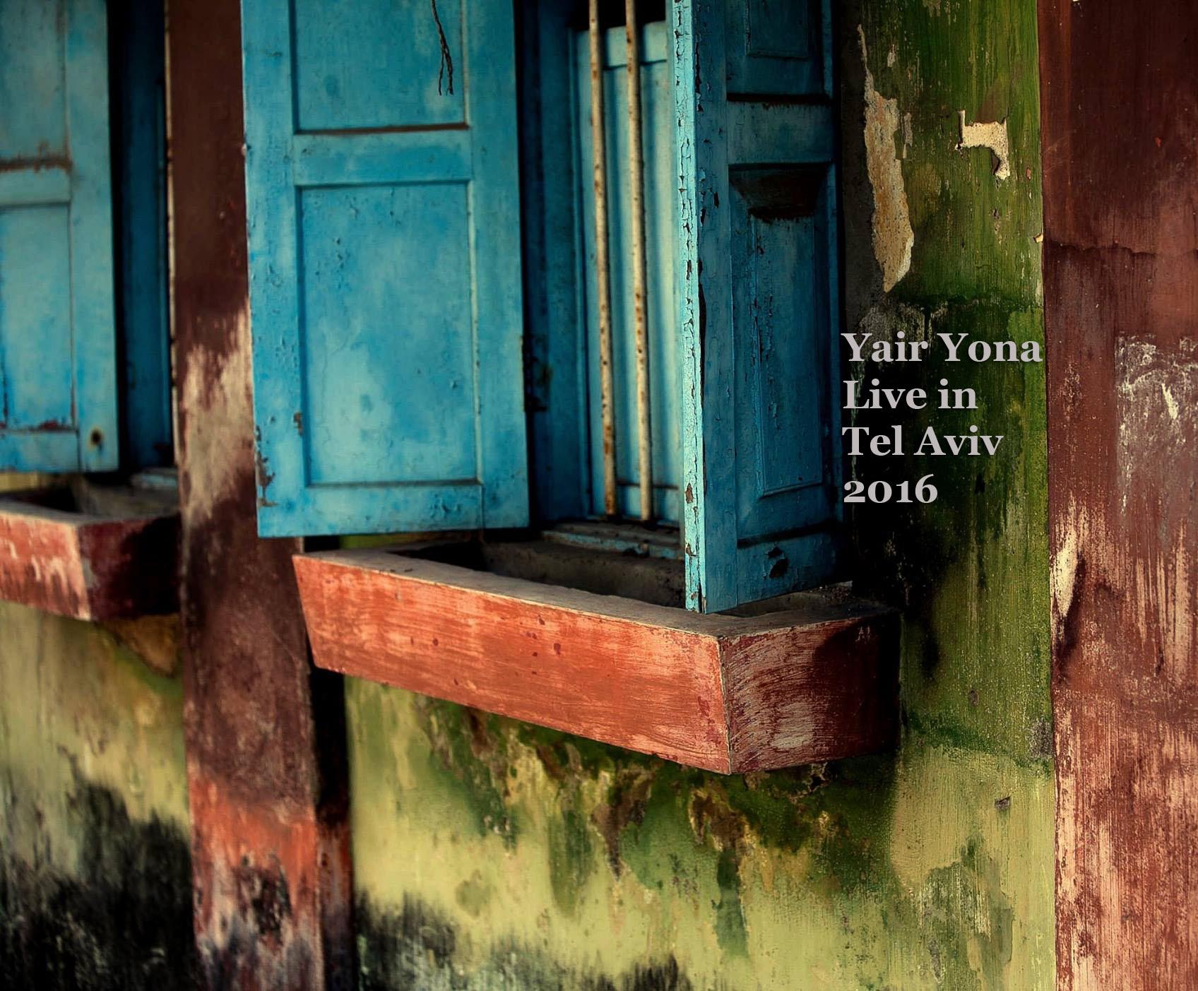 Yair Yona - Live in Tel Aviv 2016